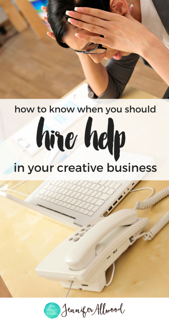 How to know when you should hire help and outsource in your creative business _ Creative Business Coach Jennifer Allwood _